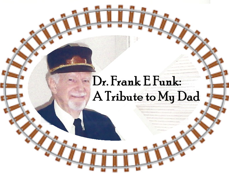 Dr. Frank E. Funk: A Tribute to My Dad
